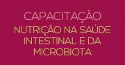 Curso de Capacitação:  Nutrição na Saúde Intestinal e da Microbiota