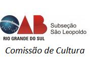 Comissão de Cultura - OAB   São Leopoldo