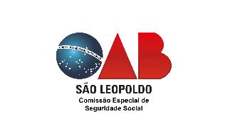 Comissão Especial de Seguridade Social - OAB São Leopoldo
