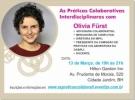 AS PRÁTICAS COLABORATIVAS INTERDISCIPLINARES COM OLIVIA FÜRST