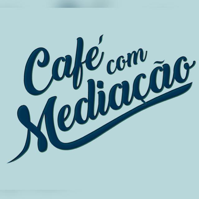 CAFÉ COM MEDIAÇÃO